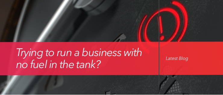 Trying to run a business with no fuel in the tank?